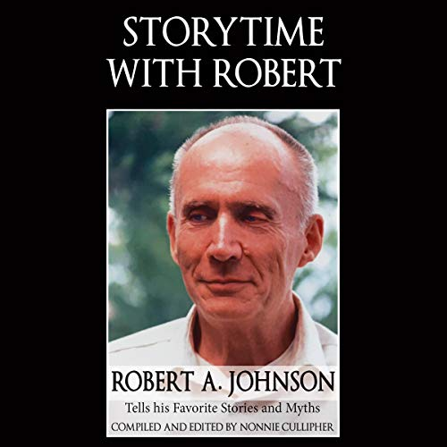Storytime with Robert: Robert A. Johnson Tells His Favorite Stories and Myths cover art