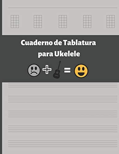 CUADERNO DE TABLATURA PARA UKELELE: CUATRO CUERDAS. ANOTACIÓN MUSICAL. ESTUDIANTES, PROFESORES O MÚSICOS. COMPOSICIÓN DE CANCIONES. CONSERVATORIO.