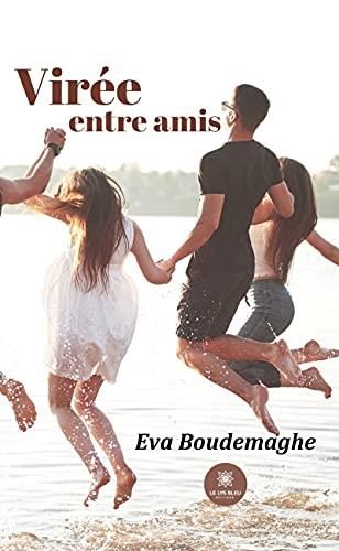 Virée entre amis: Roman sentimental et d'amitié (French Edition)