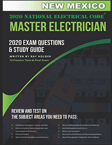 New Mexico 2020 Master Electrician Exam Study Guide and Questions: 400+ Questions for study on the 2020 National Electrical Code