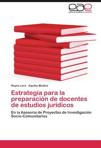 Estrategia para la preparación de docentes de estudios jurídicos: En la Asesoría de Proyectos de Investigación Socio-Comunitarios