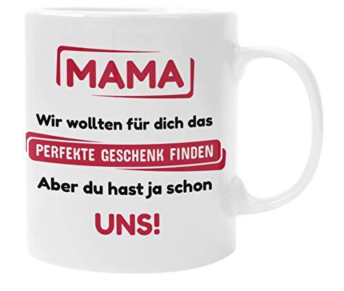 Mama Geschenke I Tasse mit Spruch lustig I Geschenk für Mama von Tochter Sohn I Geburtstagsgeschenk für Mama (Mama du hast ja Schon Uns)