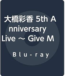 大橋彩香 5th Anniversary Live 〜 Give Me Five!!!!! 〜 at PACIFICO YOKOHAMA [Blu-ray]...