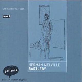 Bartleby                   Autor:                                                                                                                                 Herman Melville                               Sprecher:                                                                                                                                 Christian Brückner                      Spieldauer: 1 Std. und 54 Min.     16 Bewertungen     Gesamt 4,4