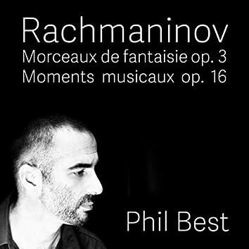 Rachmaninov: Morceaux de Fantaisie and Moments Musicaux