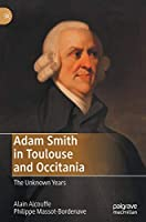 Adam Smith in Toulouse and Occitania: The Unknown Years