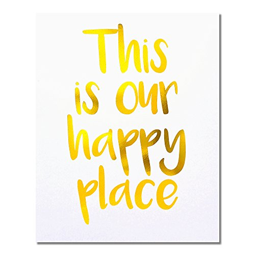 """This Is Our Happy Place"" Gold Foil Art Print Small Poster - 300gsm Silk Paper Card Stock, Home Office Wall Art Decor, Inspirational Motivational Encouraging Quote 10"" x 8"""