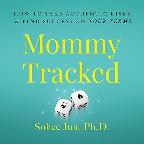 Listen Mommytracked: How to Take Authentic Risks and Find Success on Your Terms audio book
