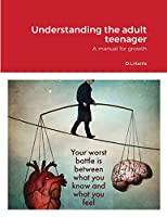 Understanding the Adult Teenager: A manual for growth