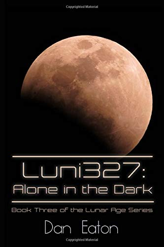 Luni327: Alone in the Dark: Book Three of the Lunar Age Series