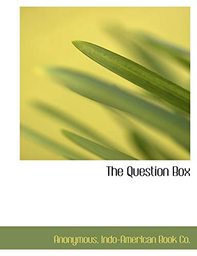 Anonymous: Question Box
