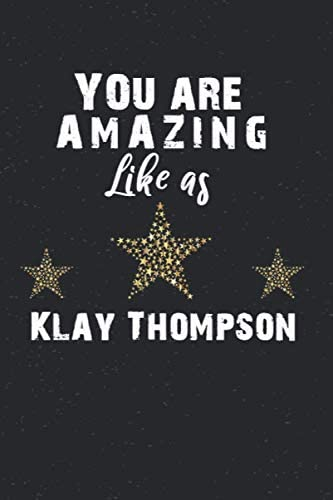 You are amazing like as Klay Thompson Klay Thompson Gift Klay Thompson lover Notebook 120 pages product image