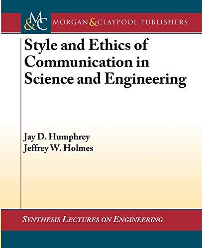 Style and Ethics of Communication in Science and Engineering (Synthesis Lectures on Engineering)