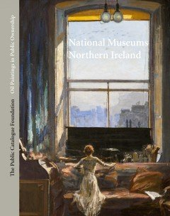Hardcover Oil Paintings in Public Ownership in the National Museums of Northern Ireland Book