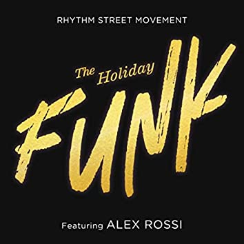 The Holiday Funk (feat. Alex Rossi)