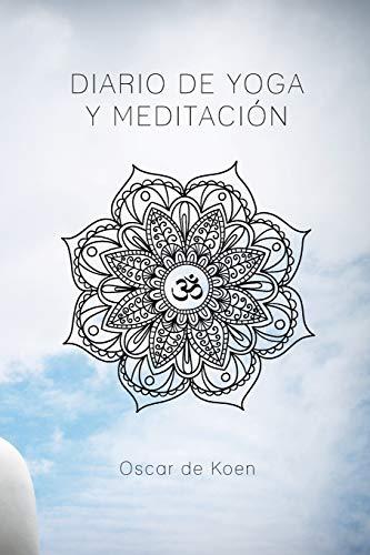 Diario de yoga y meditación: Si quieres tener todos tus mantras-oraciones-cartas al universo, etc ordenados, esta agenda te será de gran utilidad, 137 hojas especificadas