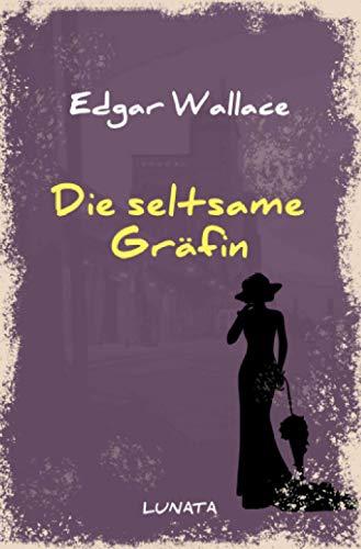 Edgar-Wallace-Reihe: Die seltsame Gräfin: Kriminalroman