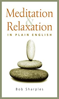 Meditation and Relaxation in Plain English by [Bob Sharples]