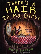 Gary Larson: There's a Hair in My Dirt! : A Worm's Story (Library Binding); 1999 Edition