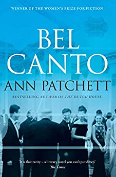 Bel Canto: The best selling Winner of the Women's Prize for Fiction and author of The Dutch House by [Ann Patchett]