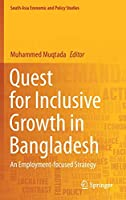 Quest for Inclusive Growth in Bangladesh: An Employment-focused Strategy (South Asia Economic and Policy Studies)