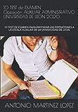 TEST OPOSICION AUXILIAR ADMINISTRATIVO UNIVERSIDAD DE LEON: 10 TEST DE EXAMEN PARA PREPARAR LAS OPOSICIONES A LA ESCALA AUXILIAR DE LA UNIVERSIDAD DE LEON