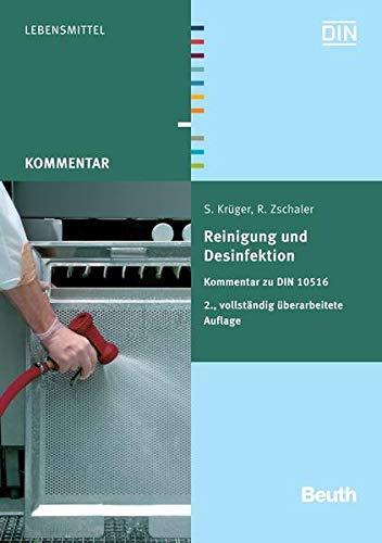 Reinigung und Desinfektion: Kommentar zu DIN 10516 (Beuth Kommentar)
