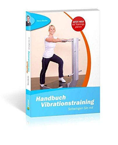 Handbuch Vibrationstraining: Schwingen Sie mit