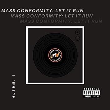 Mass Conformity: Let It Run