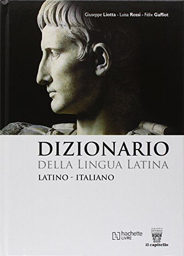 Dizionario della lingua latina. Latino-italiano