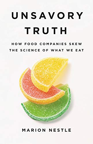 Unsavory Truth: How Food Companies Skew the Science of What We Eat (English Edition)