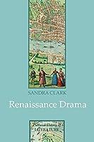 Renaissance Drama (Cultural History of Literature)