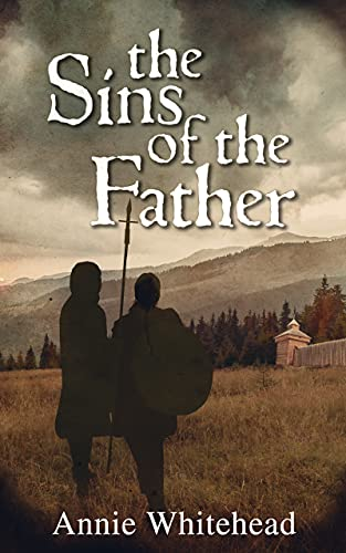 The Sins of the Father: Tales of the Iclingas Book 2 by [Annie Whitehead]