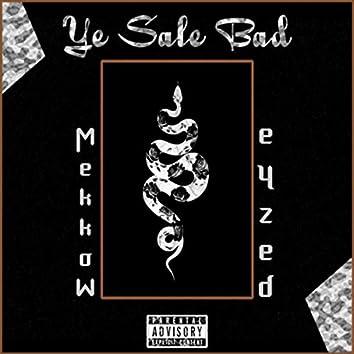 Ye sale bad