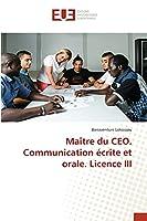 Maître du CEO. Communication écrite et orale. Licence III