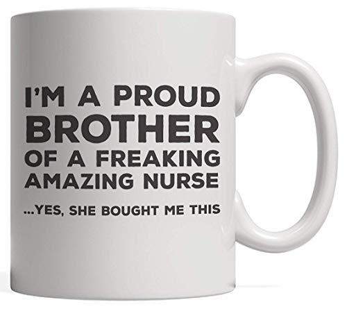 N\A Soy un Orgulloso Hermano de una Maldita Enfermera increíble Taza Impresionante Regalo de Humor para el día del Padre de Freaking Smartass Sister - Sí, Ella me compró Esto