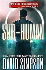 Sub-Human (Book 1): A Science Fiction Novel (Post-Human Series)