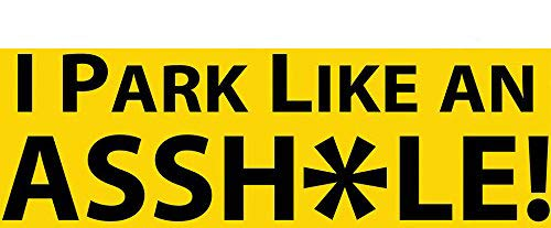 Witty Yetis I Park Like an Asshole Bumper Sticker 10 Pack. Prank, Shame & Insult Selfish Idiots for Their Bad Parking. Enact Hilarious Street Justice With Our Funny, Revenge-Filled Decal Gag Gift.