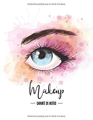 Makeup Carnet De Notes: | 102 pages 21,59 x 27,94 cm | cahier de maquilleuse à remplir | cadeau pour fille, femme, maman