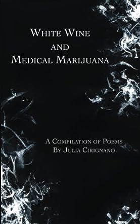 White Wine & Medical Marijuana