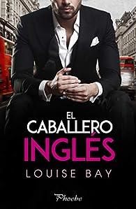 El caballero inglés par Louise Bay