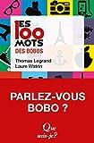 Les 100 mots des bobos - « Que sais-je ? » n° 4131 (Les 100 mots...) - Format Kindle - 9782130809135 - 6,49 €