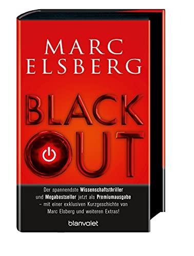 BLACKOUT - Morgen ist es zu spät: Roman - Der spannendste Wissenschaftsthriller und Megabestseller jetzt als Premiumausgabe – mit einer exklusiven Kurzgeschichte von Marc Elsberg und weiteren Extras!
