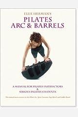 Ellie Herman's Pilates Arc & Barrels by Ellie Herman (2010) Paperback Paperback