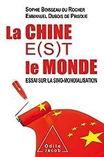 La Chine e(s)t le monde de BOISSEAU DU ROCHER