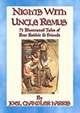 NIGHTS WITH UNCLE REMUS - 71 Illustrated tales narrated by Uncle Remus (English Edition)