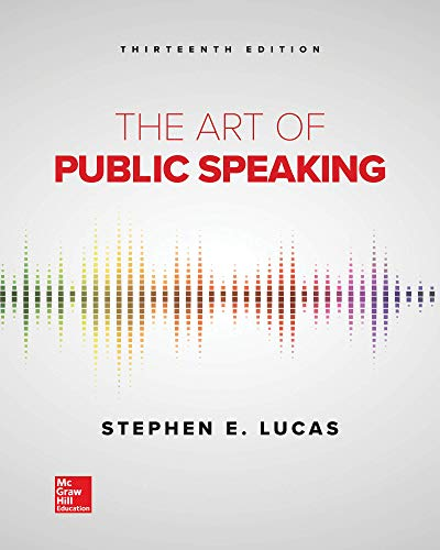 Compare Textbook Prices for Loose Leaf for the Art of Public Speaking 13 Edition ISBN 9781260412932 by Lucas, Stephen