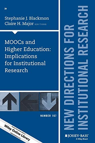 Moocs And Higher Education Implications For Institutional Research New Directions For Institutional Research
