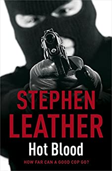 Hot Blood: The 4th Spider Shepherd Thriller (The Spider Shepherd Thrillers) by [Stephen Leather]