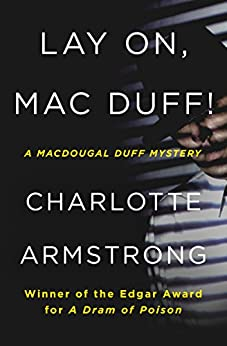 Lay On, Mac Duff! (The MacDougal Duff Mysteries Book 1) by [Charlotte Armstrong]